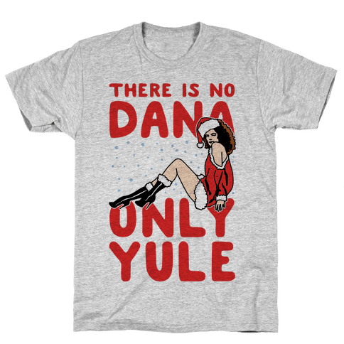 There Is No Dana Only Yule Festive Holiday Parody Mens T-Shirt