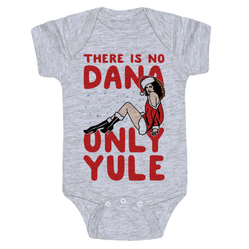 There Is No Dana Only Yule Festive Holiday Parody Baby Onesy