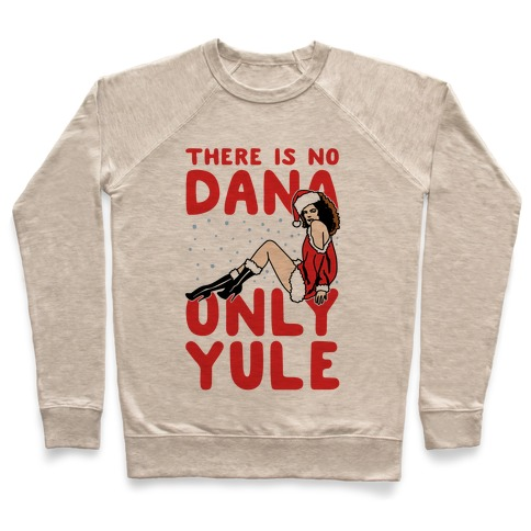 There Is No Dana Only Yule Festive Holiday Parody Pullover