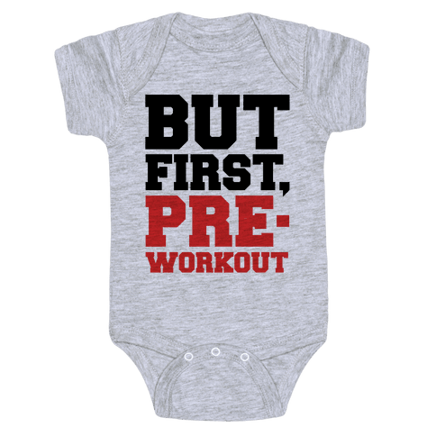 But First Pre-Workout Baby Onesy
