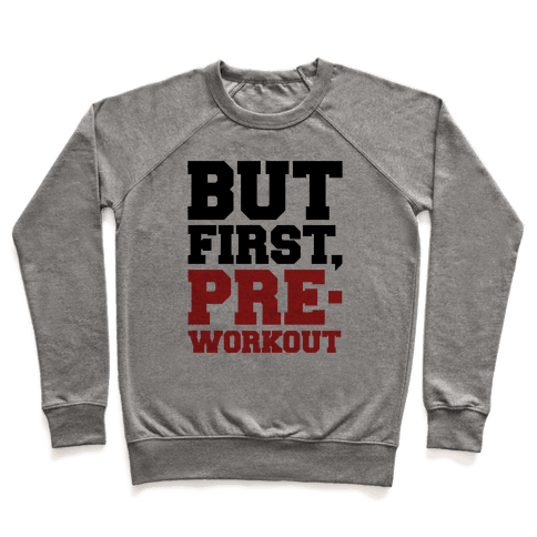 But First Pre-Workout Pullover