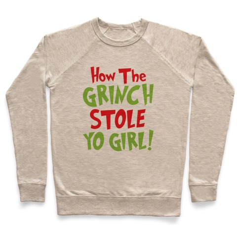 How The Grinch Stole Yo Girl! Pullover