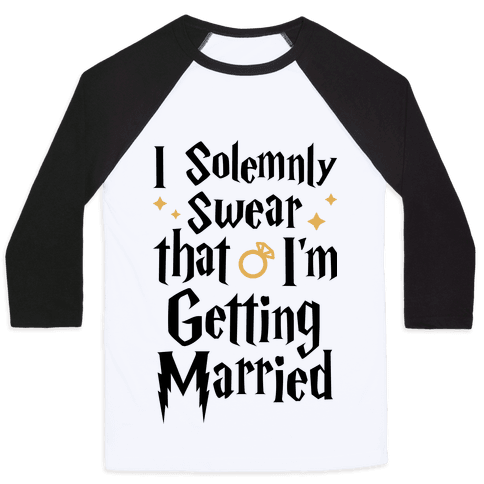 I Solemnly Swear That I'm Getting Married Baseball Tee