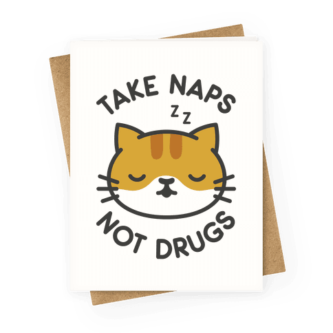 Take Naps Not Drugs Greeting Card