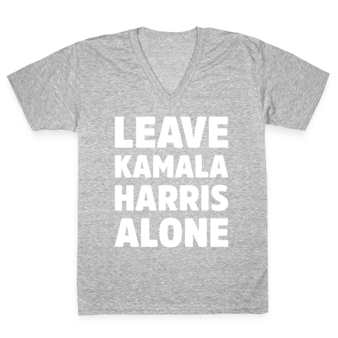 Leave Kamala Harris Alone White Print V-Neck Tee Shirt