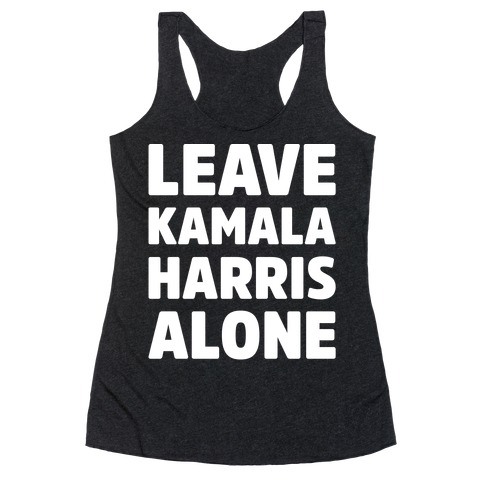Leave Kamala Harris Alone White Print Racerback Tank Top