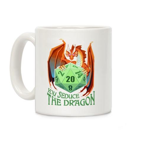 You Seduce The Dragon Coffee Mug