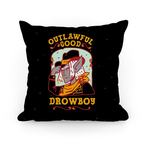 Outlawful Good Drowboy Pillow