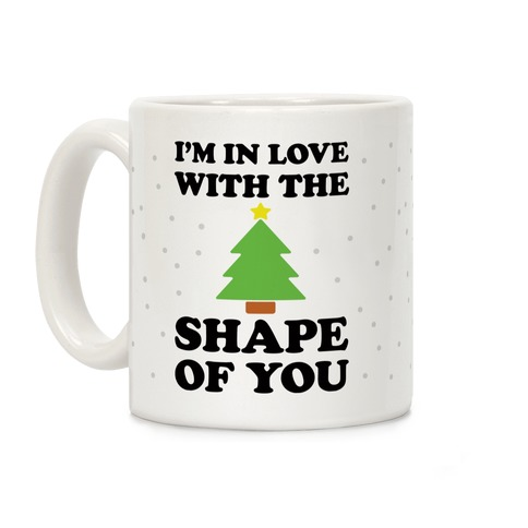 I'm In Love With The Shape Of You Christmas Tree Coffee Mug