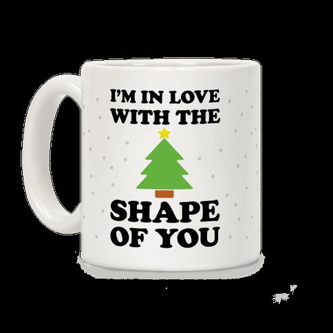 I'm In Love With The Shape Of You Christmas Tree Coffee Mug