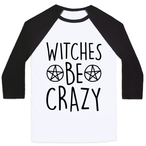 Witches Be Crazy Baseball Tee