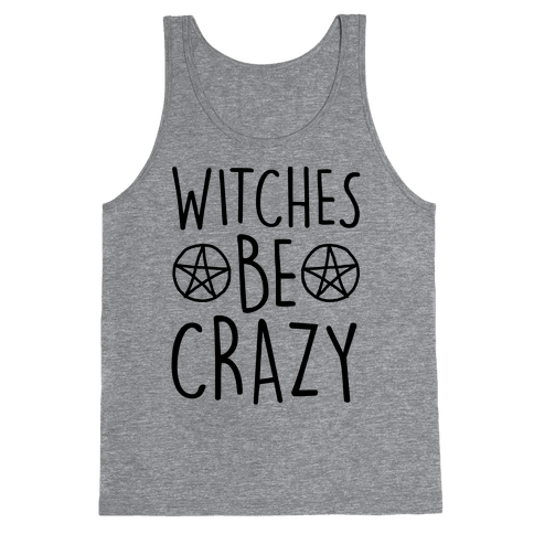 Witches Be Crazy Tank Top