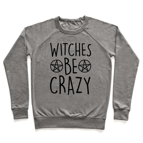 Witches Be Crazy Pullover