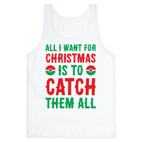 All I Want For Christmas Is To Catch Them All Tank Top