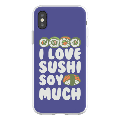 I Love Sushi Soy Much Phone Flexi-Case