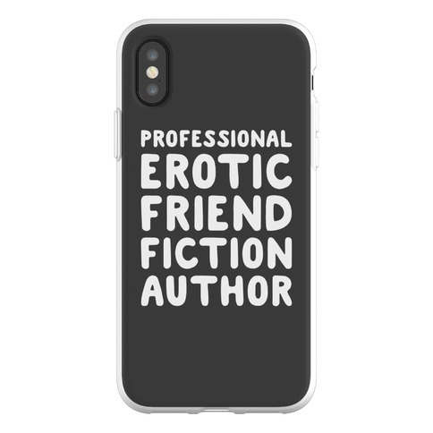 Professional Erotic Friend Fiction Author Phone Flexi-Case