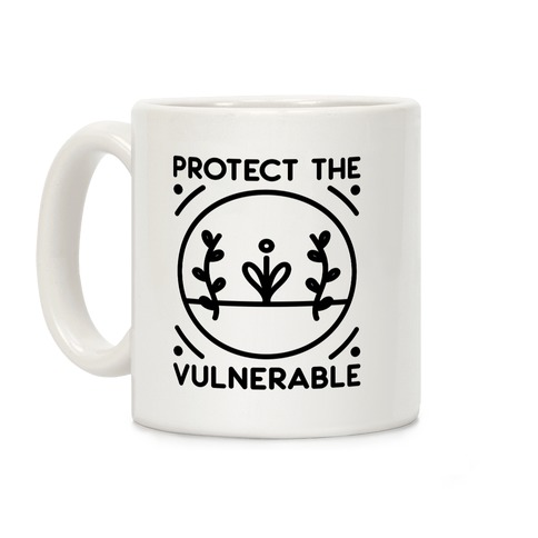 Protect The Vulnerable Coffee Mug