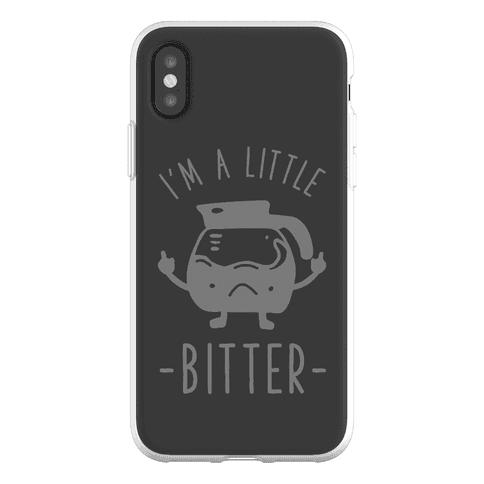 I'm a Little Bitter Phone Flexi-Case