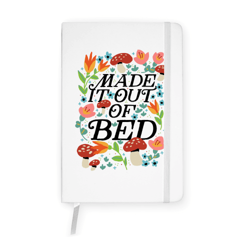 Made It Out Of Bed (Floral) Notebook