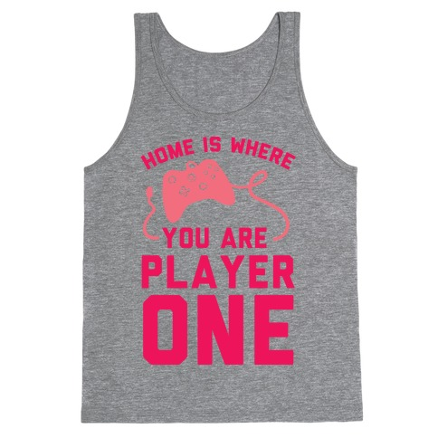 Home Is Where You Are Player One Tank Top
