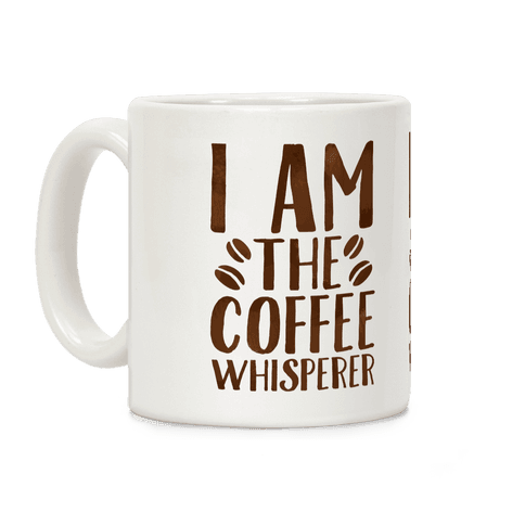 I Am The Coffee Whisperer Coffee Mug