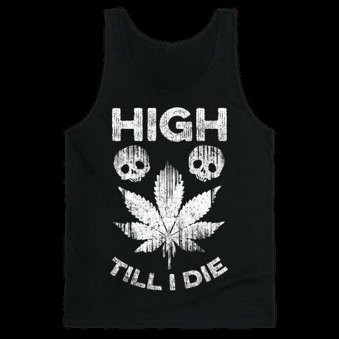 High Till I Die Tank Top