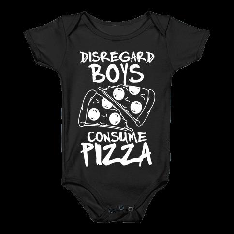 Disregard Boys Consume Pizza Baby Onesy
