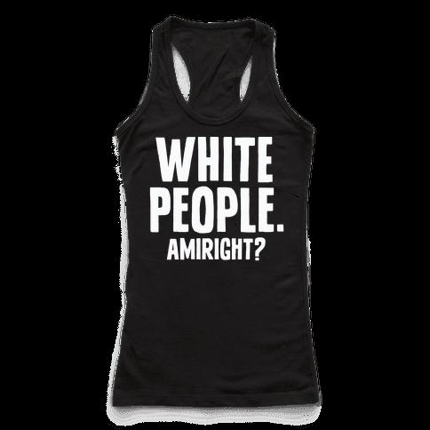 White People. Amiright?