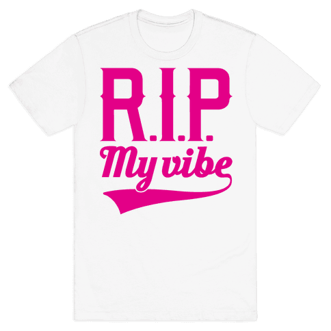RIP My Vibe Mens T-Shirt
