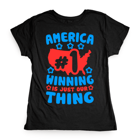 America: Winning Is Just Our Thing Womens T-Shirt