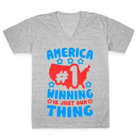 America: Winning Is Just Our Thing V-Neck Tee Shirt