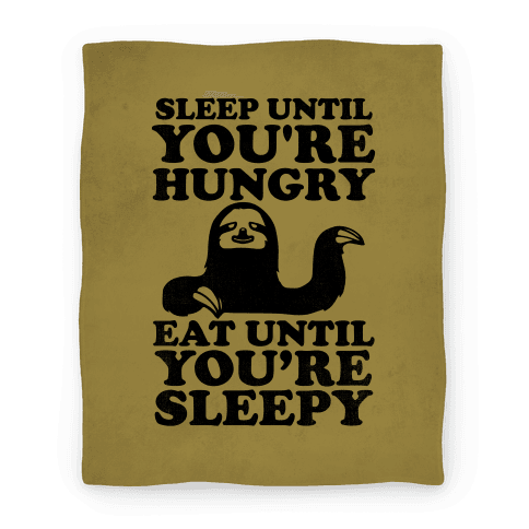Sleep Till Your Hungry Blanket