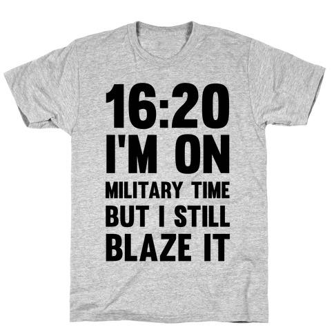 16:20 I'm On Military Time But I Still Blaze It Mens/Unisex T-Shirt