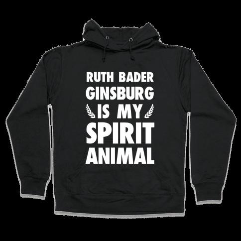 Ruth Bader Ginsburg is My Spirit Animal Hooded Sweatshirt
