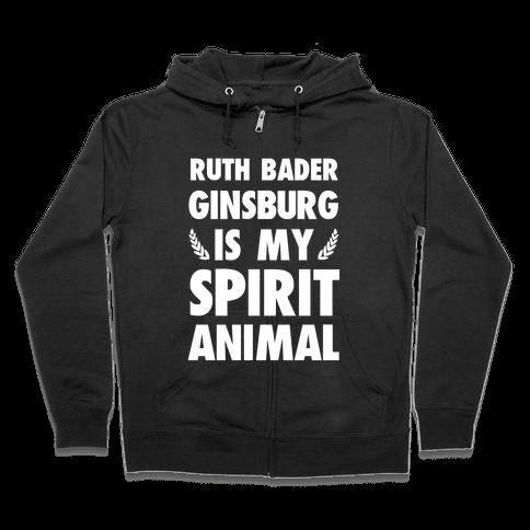 Ruth Bader Ginsburg is My Spirit Animal Zip Hoodie