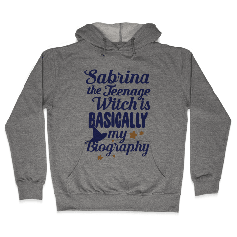 Sabrina The Teenage Witch is My Biography Hooded Sweatshirt