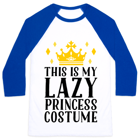 This Is My Lazy Princess Costume Baseball Tee