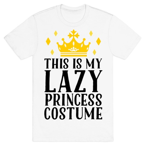 This Is My Lazy Princess Costume T-Shirt