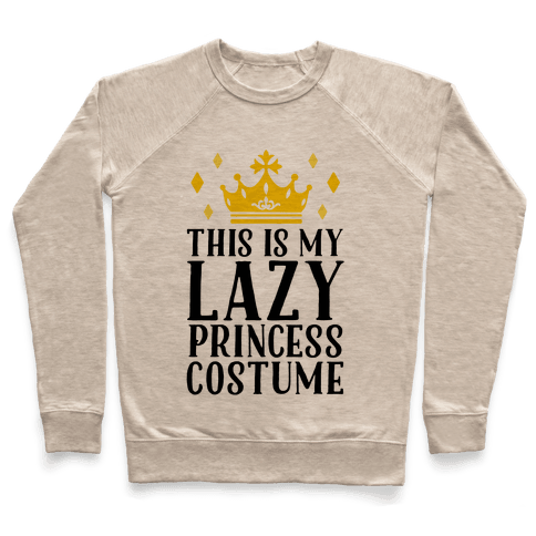 This Is My Lazy Princess Costume Pullover