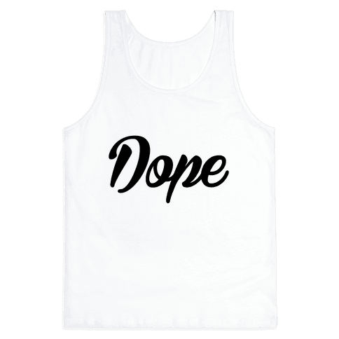 Dope Tank Top