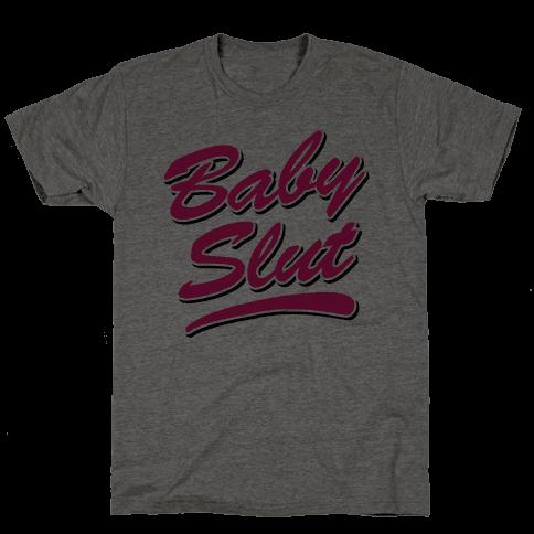 Baby Slut Shirt Mens T-Shirt