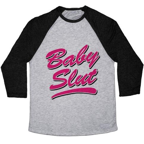 Baby Slut Shirt Baseball Tee