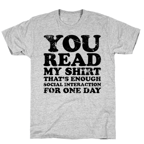 You Read My Shirt Mens T-Shirt