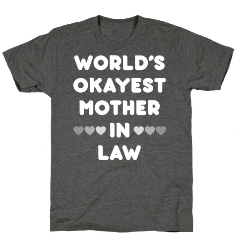 World's Okayest Mother-In-Law Mens/Unisex T-Shirt