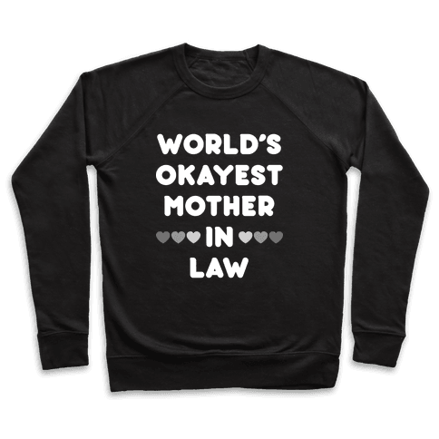 World's Okayest Mother-In-Law Pullover