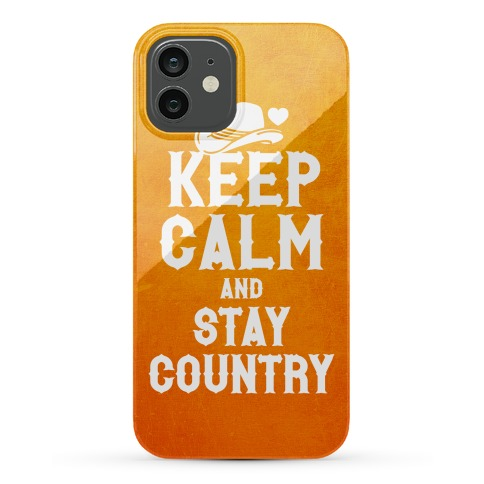 Keep Calm And Stay Country (Sunset) Phone Case