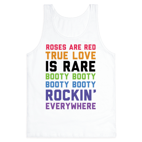 Roses Are Red and True Love is Rare Booty Booty Booty Booty Rockn' Everywhere Tank Top