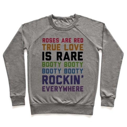 Roses Are Red and True Love is Rare Booty Booty Booty Booty Rockn' Everywhere Pullover