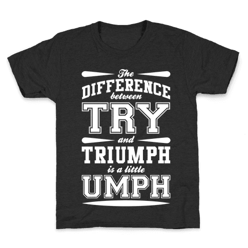 Try And Triumph Kids T-Shirt