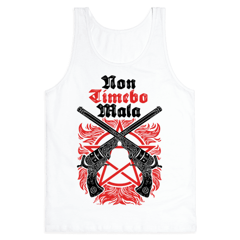 Non Timebo Mala (I Will Fear No Evil) Tank Top